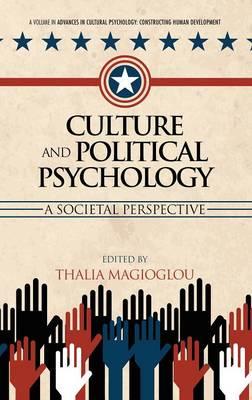 Culture and Political Psychology: A Societal Perspective - Advances in Cultural Psychology: Constructing Human Development (Hardback)