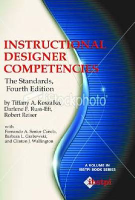 Instructional Designer Competencies: The Standards - The Ibstpi Book Series (Hardback)