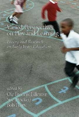 Varied Perspectives on Play and Learning: Theory and Research on Early Years Education (Paperback)