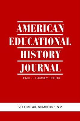 American Educational History Journal: Volume 40, Numbers 1 and 2, 2013 (Hardback)
