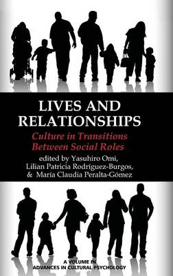 Lives and Relationships: Culture in Transitions Between Social Roles - Advances in Cultural Psychology: Constructing Human Development (Hardback)