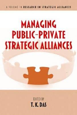 Managing Public-Private Strategic Alliances - Research in Strategic Alliance (Paperback)