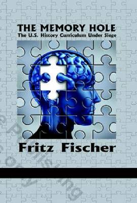 The Memory Hole: The U.S. History Curriculum Under Siege (Paperback)