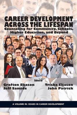 Career Counseling Across the Lifespan: Community, School, and Higher Education - Issues in Career Development (Paperback)