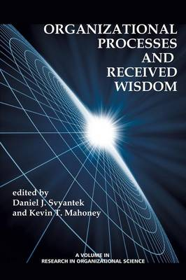 Organizational Processes and Received Wisdom - Research in Organizational Science (Paperback)