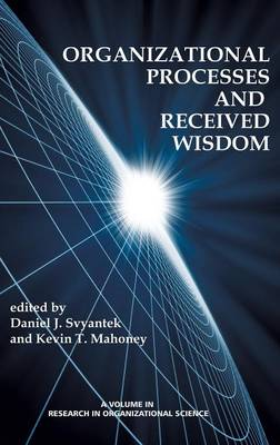 Organizational Processes and Received Wisdom - Research in Organizational Science (Hardback)