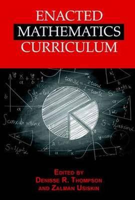 Enacted Mathematics Curriculum: A Conceptual Framework and Research Needs (Hardback)