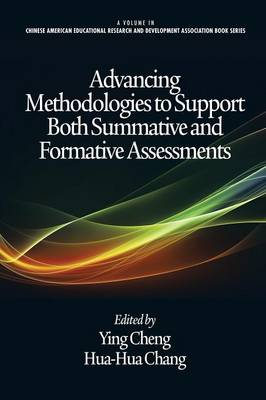 Advancing Methodologies to Support Both Summative and Formative Assessments - Chinese American Educational Research and Development Association Book Series (Paperback)