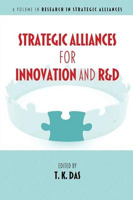 Strategic Alliances for Innovation and R&D - Research in Strategic Alliances (Paperback)