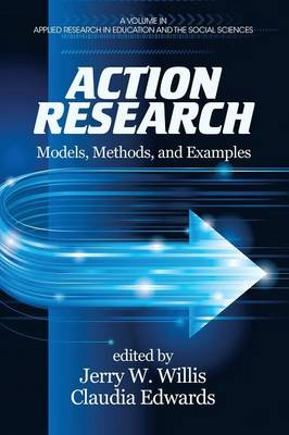 Action Research: Models, Methods, and Examples - Applied Research in Education and the Social Sciences (Paperback)