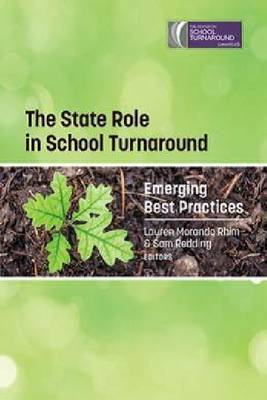 The State Role in School Turnaround: Emerging Best Practices (Hardback)