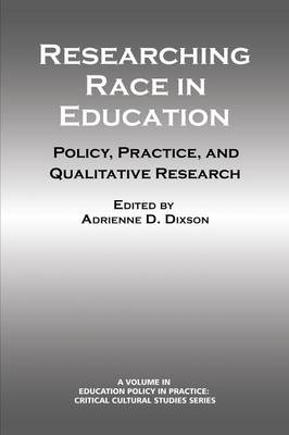 Researching Race in Education: Policy, Practice and Qualitative Research - Education Policy in Practice: Critical Cultural Studies (Paperback)