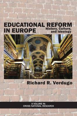 Educational Reform in Europe: History, Culture, and Ideology (Paperback)