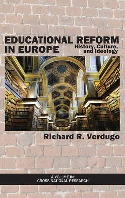 Educational Reform in Europe: History, Culture, and Ideology (Hardback)