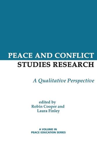 Peace and Conflict Studies Research: A Qualitative Perspective - Peace Education (Paperback)