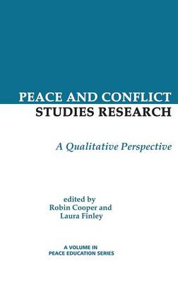 Peace and Conflict Studies Research: A Qualitative Perspective - Peace Education (Hardback)