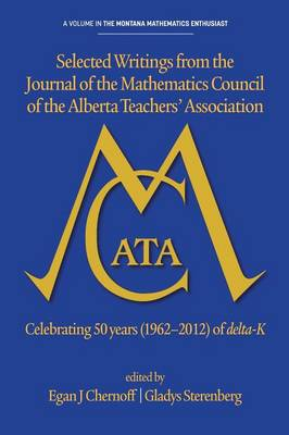 Selected writings from the Journal of the Mathematics Council of the Alberta Teachers' Association - The Montana Mathematics Enthusiast: Monograph Series in Mathematics Education (Paperback)