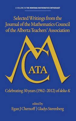 Selected writings from the Journal of the Mathematics Council of the Alberta Teachers' Association - The Montana Mathematics Enthusiast: Monograph Series in Mathematics Education (Hardback)