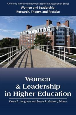 Women & Leadership in Higher Education - Women and Leadership: Research, Theory, and Practice (Paperback)