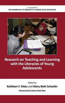 Research on Teaching and Learning with the Literacies of Young - The Handbook of Research in Middle Level Education (Hardback)