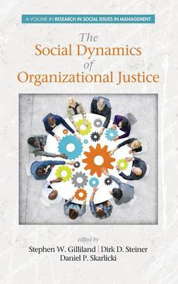The Social Dynamics of Organizational Justice - Research in Social Issues in Management (Hardback)