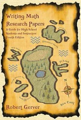 Writing Math Research Papers: A Guide for High School Students and Instructors (Paperback)