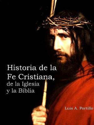 Historia de la Fe Cristiana, de la Biblia & La Iglesia (Paperback)