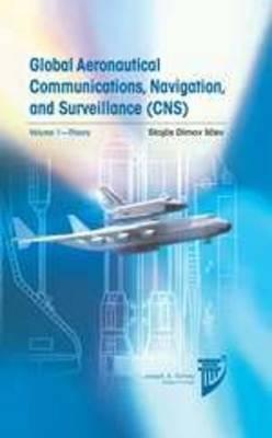 Global Aeronautical Communications, Navigation, and Surveillance (CNS): v. 1 (Hardback)