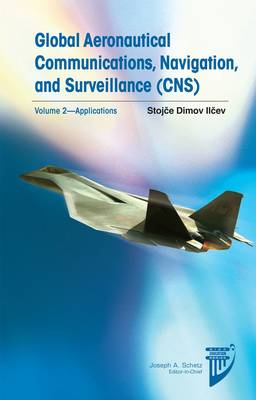 Global Aeronautical Communications, Navigation, and Surveillance (CNS): v.2 - Education Series (Hardback)