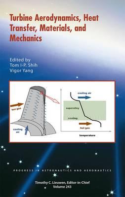 Turbine Aerodynamics, Heat Transfer, Materials, and Mechanics - Progress in Aeronautics and Astronautics Series (Hardback)