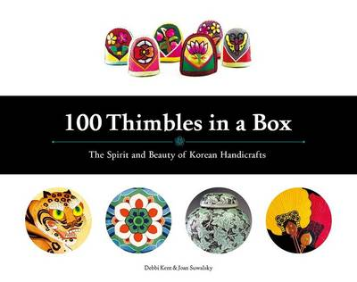 100 Thimbles in a Box: The Spirit and Beauty of Korean Handicrafts (Hardback)
