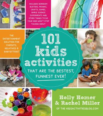 101 Kids Activities That Are the Bestest, Funnest Ever! (Paperback)