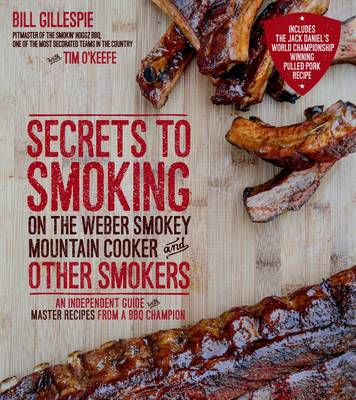 Secrets to Smoking on the Weber Smokey Mountain Cooker and Other Smokers (Paperback)
