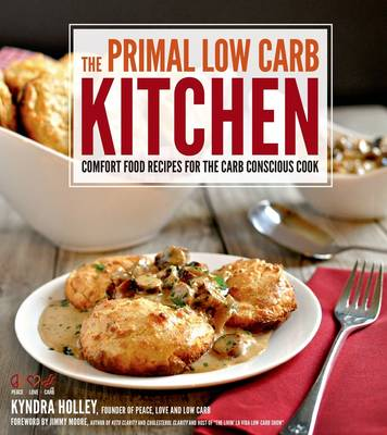The Primal Low Carb Kitchen (Paperback)