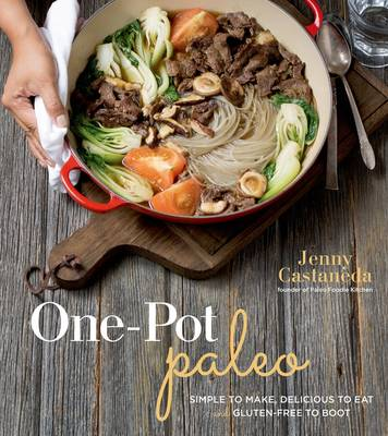 One-Pot Paleo: Simple to Make, Delicious to Eat and Gluten-free to Boot (Paperback)
