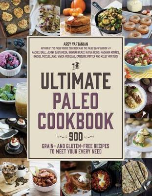 The Ultimate Paleo Cookbook: 1,000 Grain- and Gluten-Free Recipes to Meet Your Every Need (Paperback)
