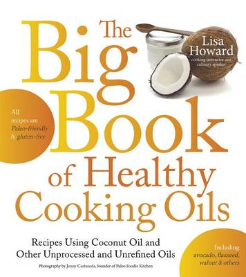 The Big Book of Healthy Cooking Oils (Paperback)