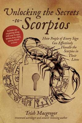 Unlocking the Secrets to Scorpios (Hardback)