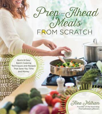 Prep Ahead Meals from Scratch (Paperback)