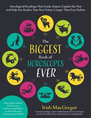 The Biggest Book of Horoscopes Ever: Learn More About Your Future and Past with This Extraordinary Collection of Astrological Readings (Paperback)