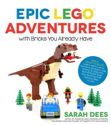 Epic LEGO Adventures with Bricks You Already Have (Paperback)