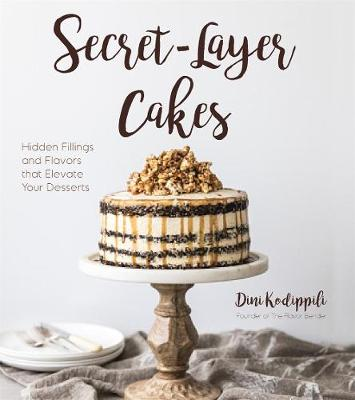 Secret-Layer Cakes: Hidden Fillings and Flavors that Elevate Your Desserts (Paperback)