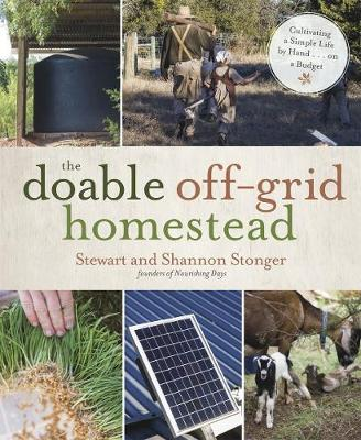 The Doable off-Grid Homestead: Cultivating a Simple Life by Hand . . . on a Budget (Paperback)