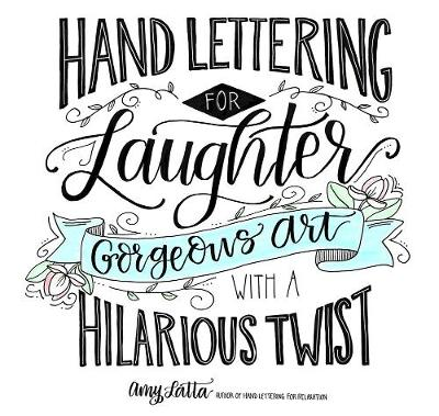 Hand Lettering for Laughter: Gorgeous Art with a Hilarious Twist (Paperback)