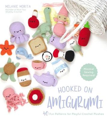 Hooked on Amigurumi: 40 Fun Patterns for Playful Crochet Plushes (Paperback)