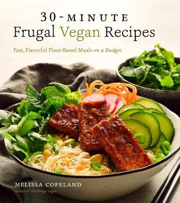 30-Minute Frugal Vegan Recipes: Fast, Flavorful Plant-Based Meals on a Budget (Paperback)