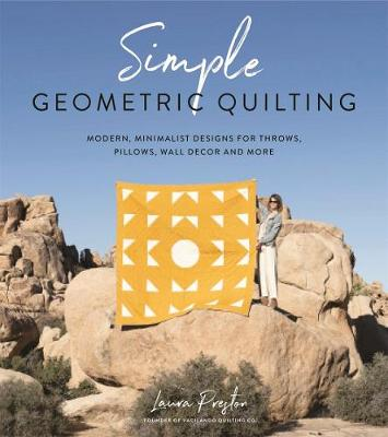 Simple Geometric Quilting: Modern, Minimalist Designs for Throws, Pillows, Wall Decor and More (Paperback)