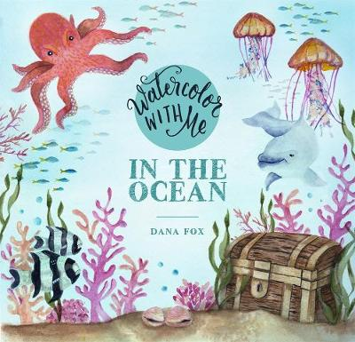Watercolor with Me: In the Ocean (Paperback)