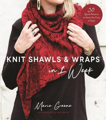 Knit Shawls & Wraps in 1 Week: 30 Quick Patterns to Keep You Cozy in Style (Paperback)