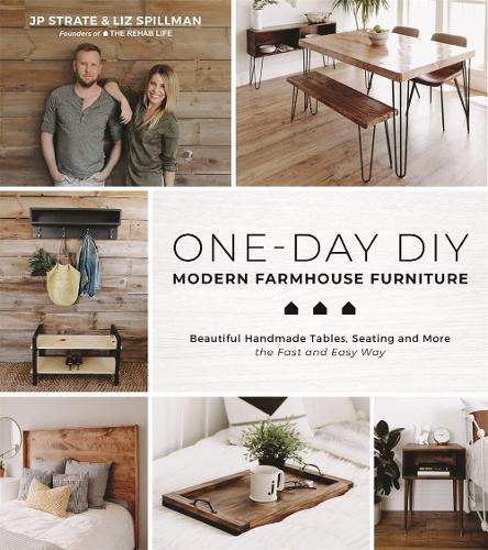 One Day Diy Modern Farmhouse Furniture By Jp Strate Liz Spillman Waterstones